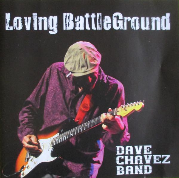 Dave Chavez Band – Loving BattleGround (2016) [FLAC]