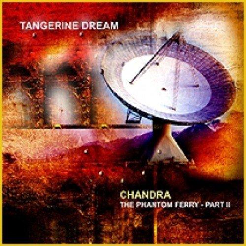 Tangerine Dream – Chandra  The Phantom Ferry Part II (2014) [FLAC]