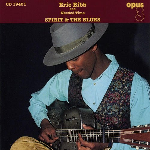Eric Bibb and Needed Time – Spirit & The Blues (1994) [FLAC]