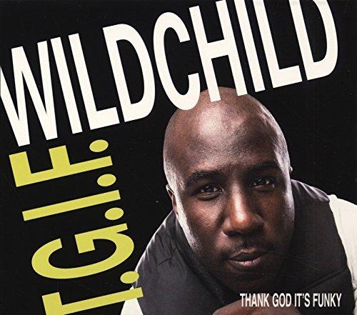 Wildchild – T.G.I.F (Thank God It's Funky) (2014) [FLAC]
