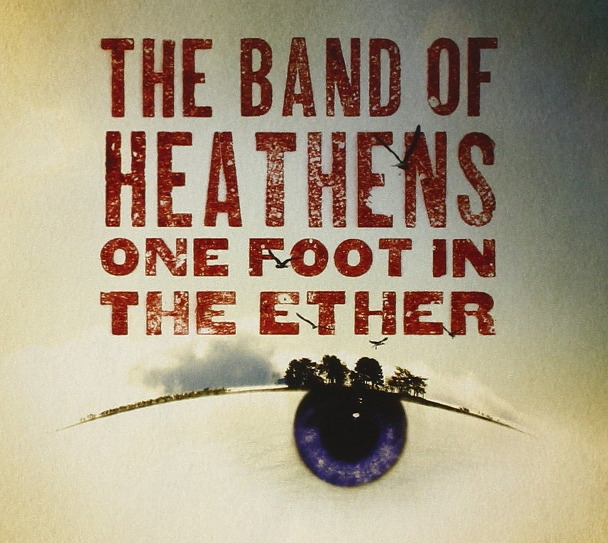 The Band Of Heathens – One Foot In The Ether (2009) [FLAC]