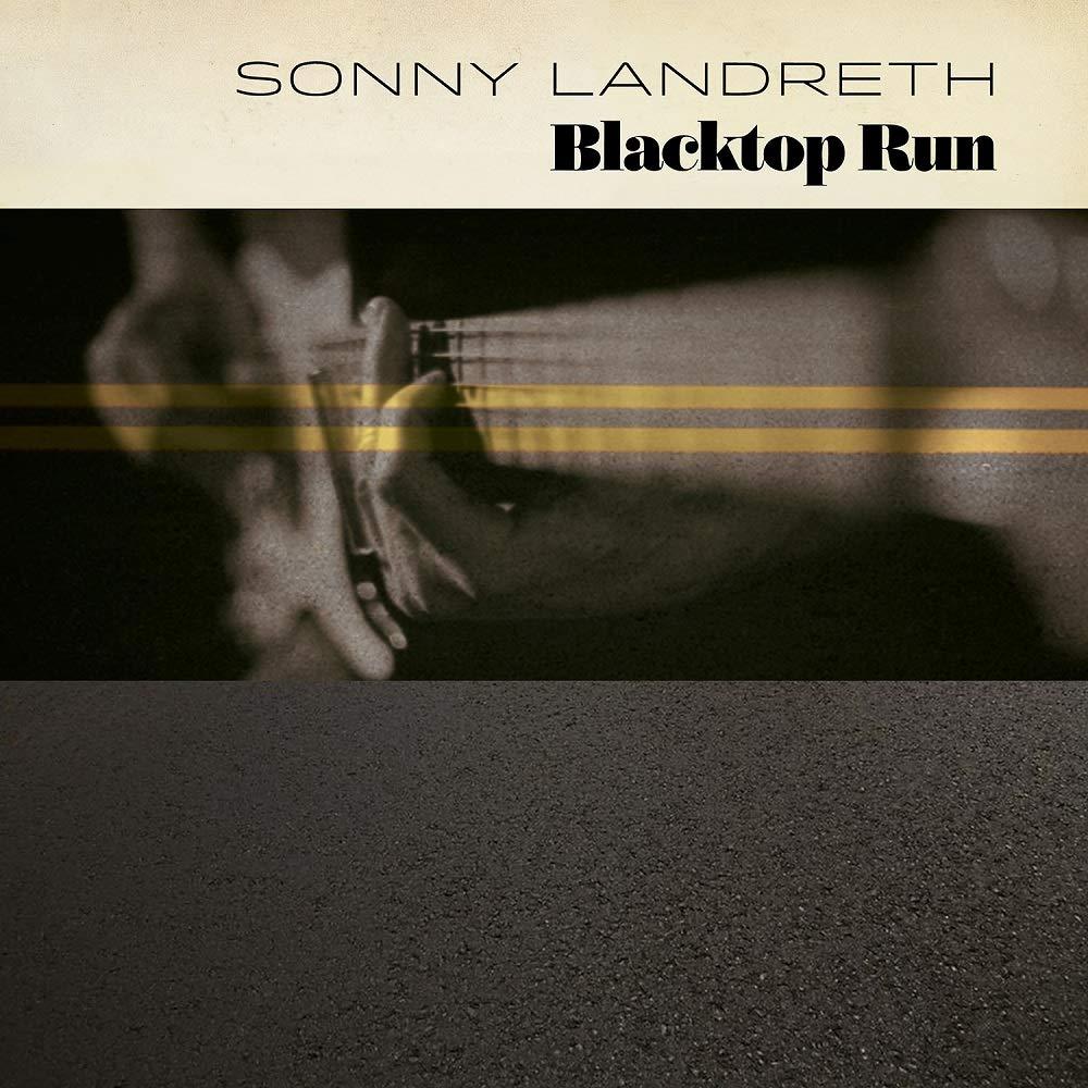 Sonny Landreth – Blacktop Run (2020) [FLAC]