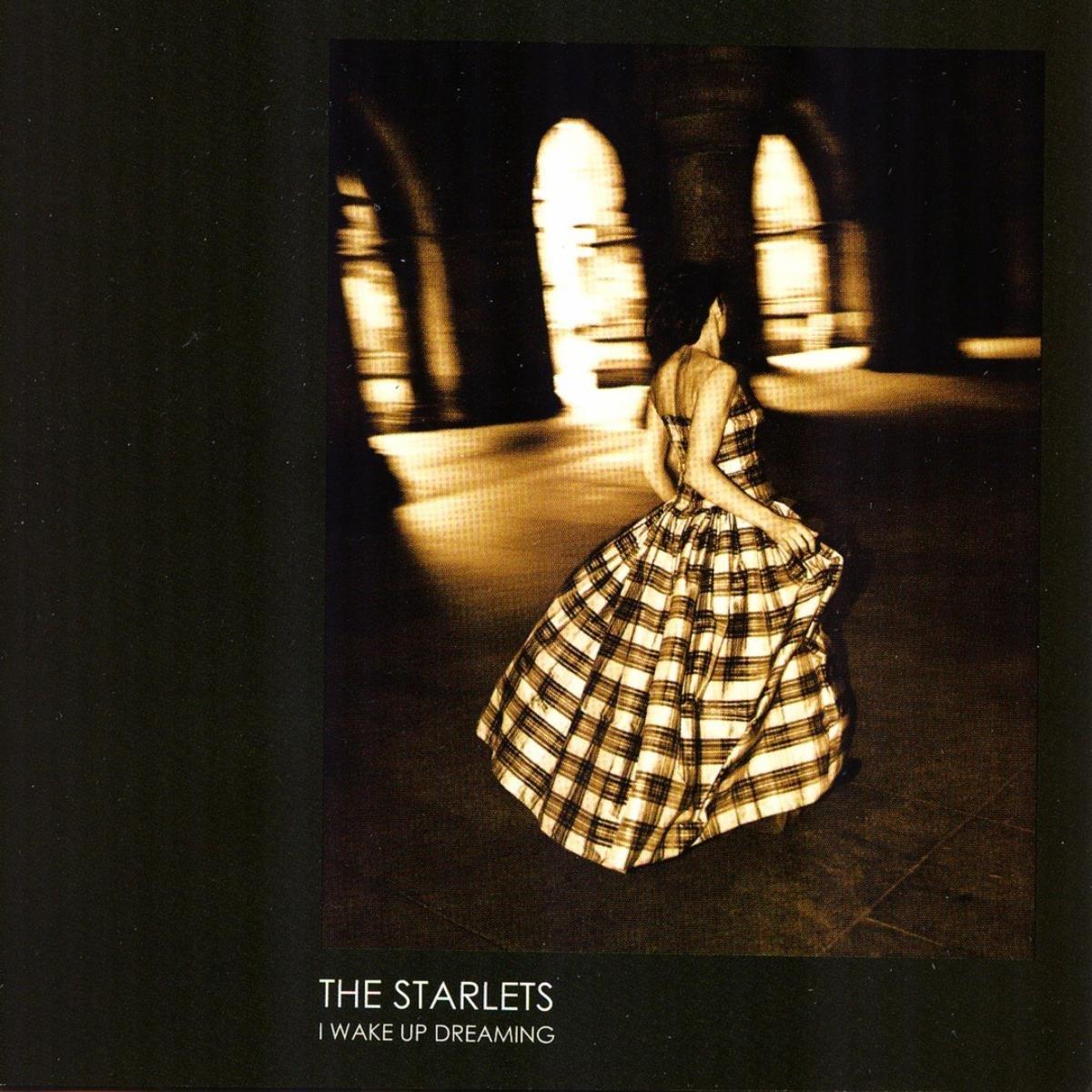 The Starlets – I Wake Up Dreaming (2009) [FLAC]