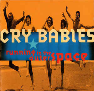 Cry Babies – Runnig In The Outer Space (1992) [FLAC]