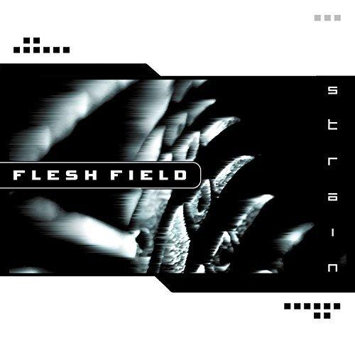 Flesh Field – Strain (2004) [FLAC]