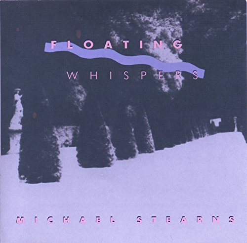 Michael Stearns – Floating Whispers (1987) [FLAC]