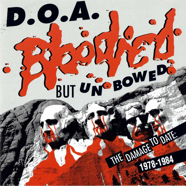 D.O.A. – Bloodied but Unbowed/War on 45 (1992) [FLAC]