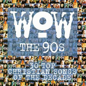 VA – Wow The 90s 30 Top Christian Songs Of The Decade (1998) [FLAC]