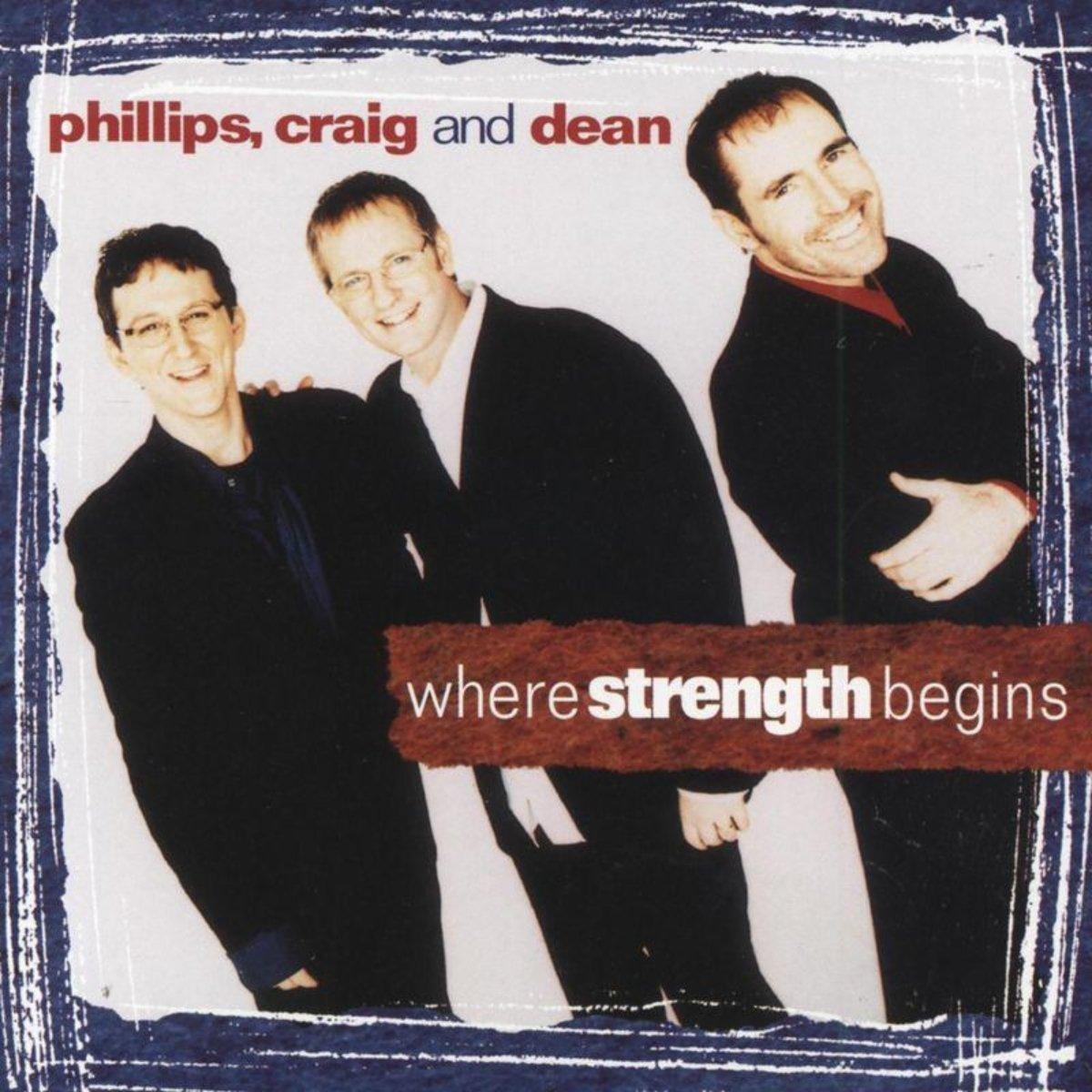 Phillips Craig And Dean – Where Strength Begins (1997) [FLAC]