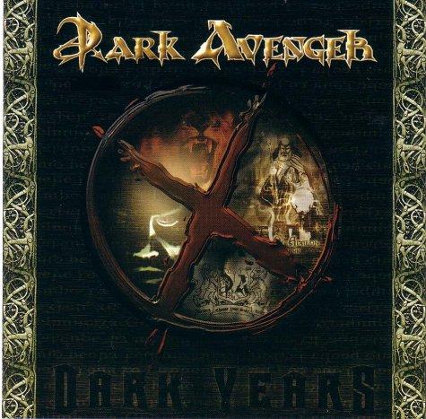 Dark Avenger – X Dark Years (2003) [FLAC]