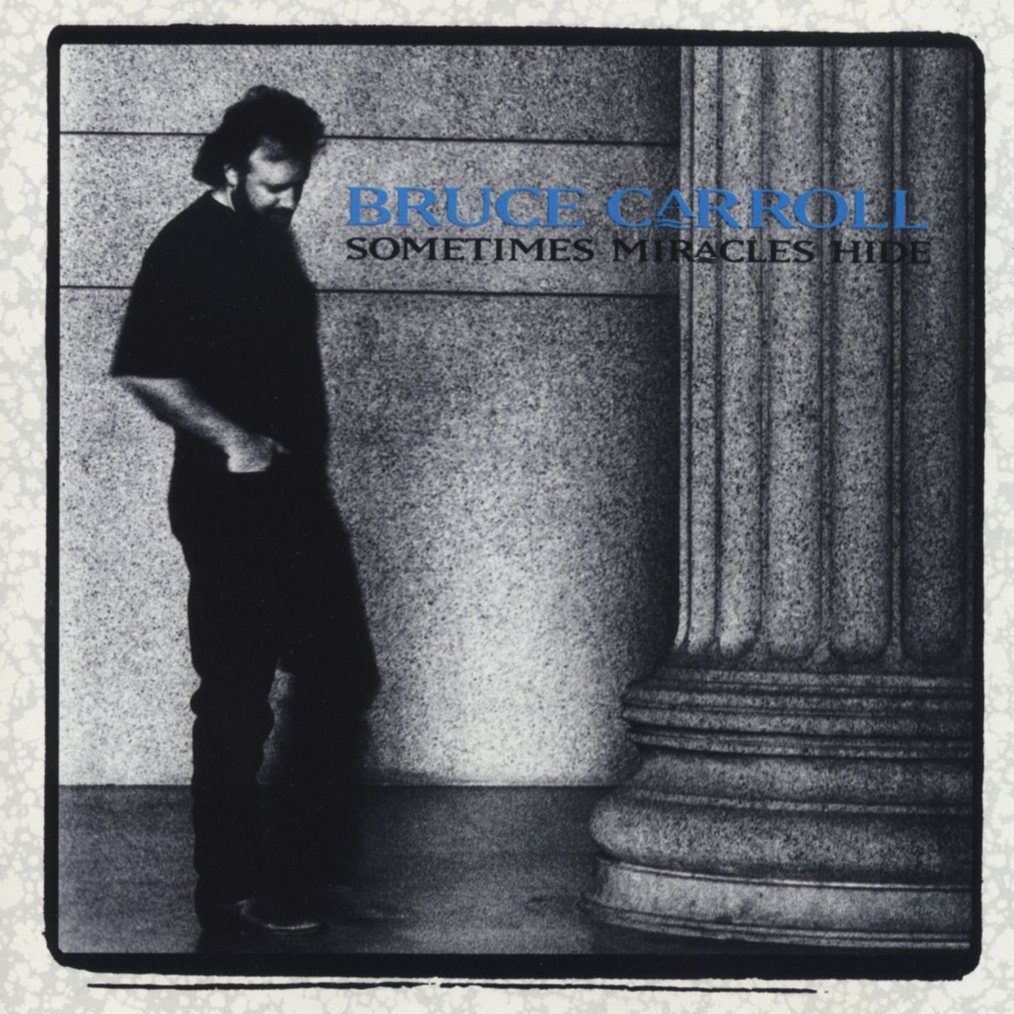 Bruce Carroll – Sometimes Miracles Hide (1991) [FLAC]