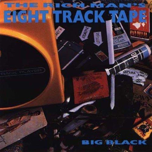 Big Black – The Rich Man's Eight Track Tape (1987) [FLAC]