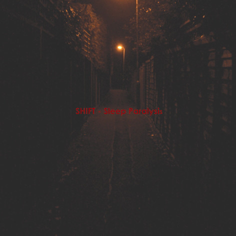 Shift – Sleep Paralysis (2009) [FLAC]