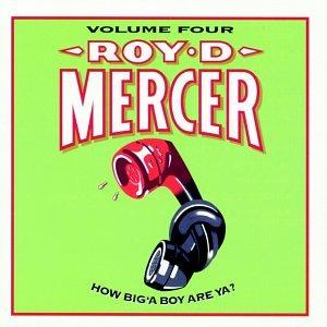 Roy D Mercer – How Big A Boy Are Ya Volume Four (1998) [FLAC]