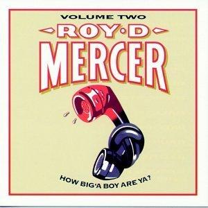Roy D Mercer – How Big A Boy Are Ya Volume Two (1997) [FLAC]
