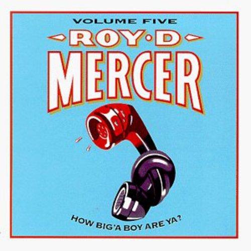 Roy D Mercer – How Big A Boy Are Ya Volume Five (1998) [FLAC]