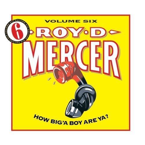 Roy D Mercer – How Big A Boy Are Ya Volume Six (1999) [FLAC]