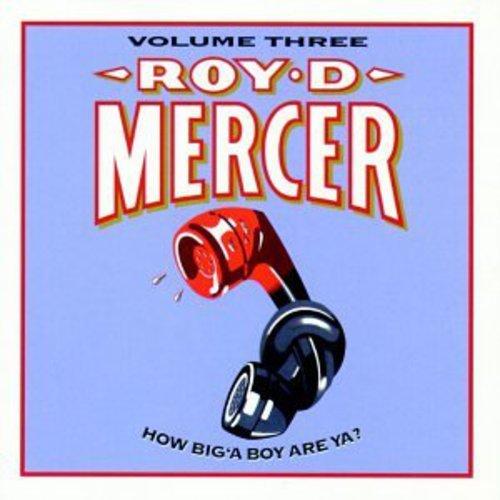 Roy D Mercer – How Big A Boy Are Ya Volume Three (1997) [FLAC]