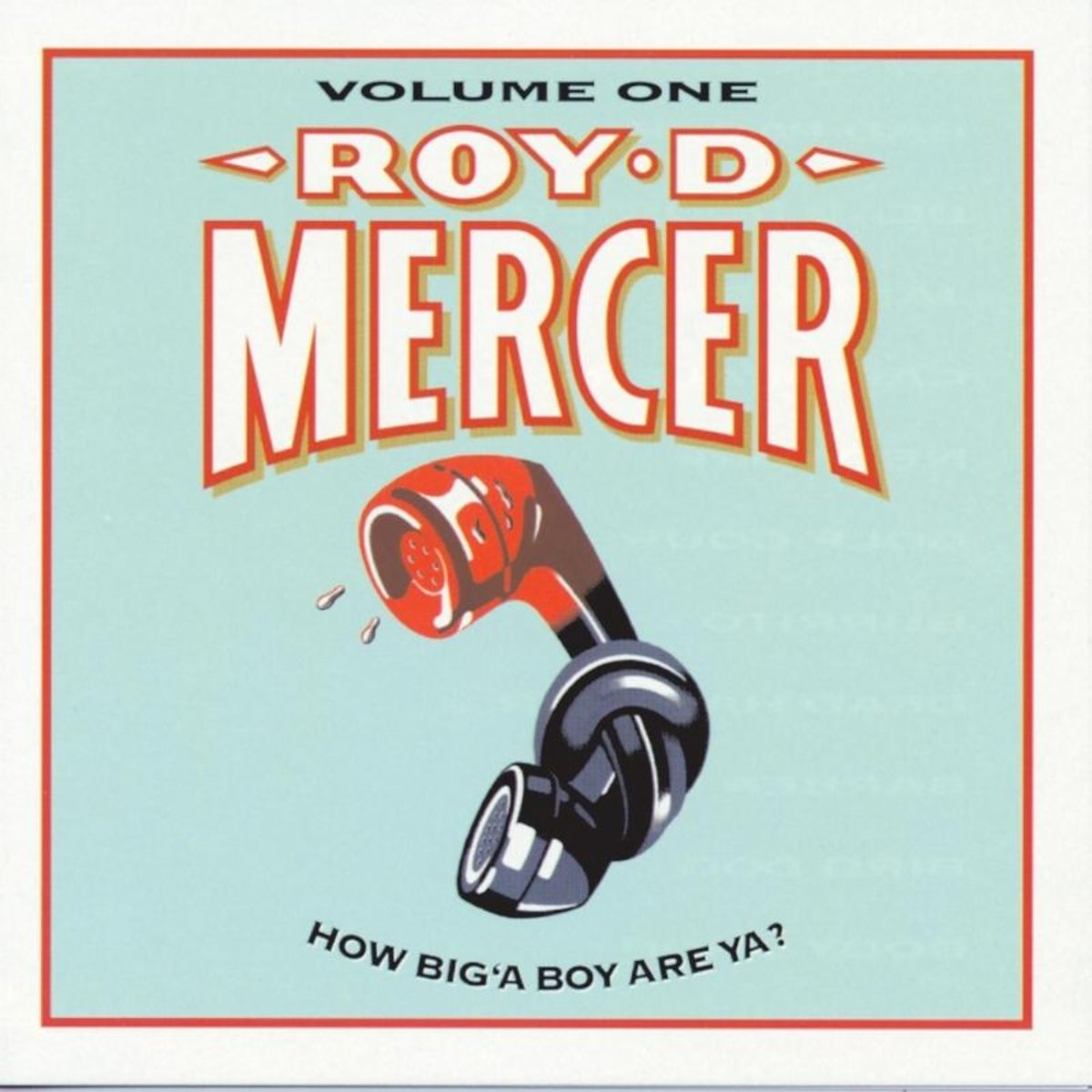 Roy D Mercer – How Big A Boy Are Ya Volume One (1994) [FLAC]