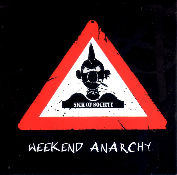 Sick Of Society-Weekend Anarchy-CD-FLAC-2009-FiXIE
