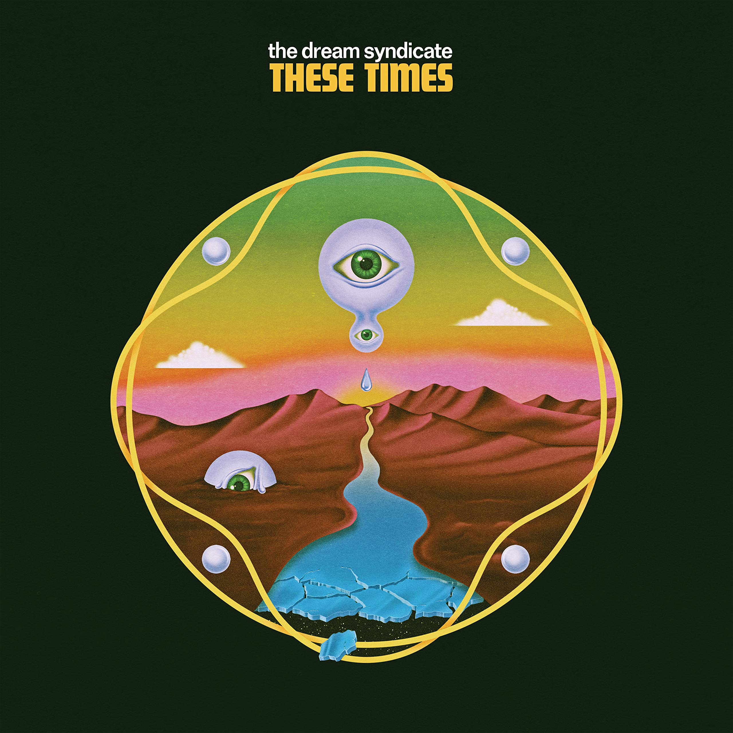 The Dream Syndicate – These Times (2019) [FLAC]