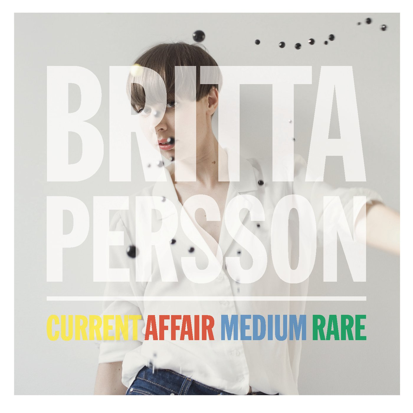 Britta Persson - Current Affair Medium Rare (2010) [FLAC] Download