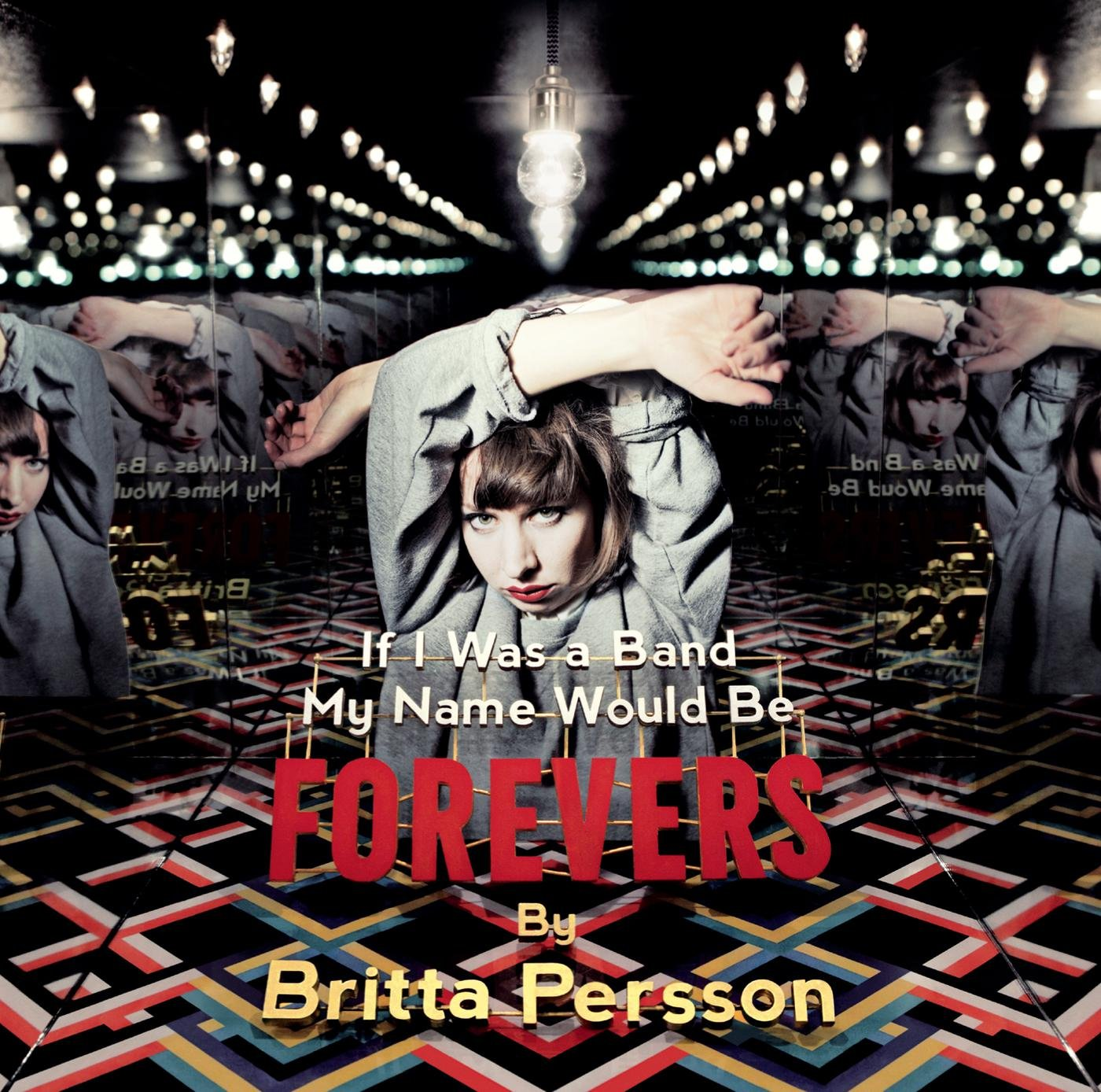 Britta Persson – If I Was A Band My Name Would Be Forevers (2013) [FLAC]