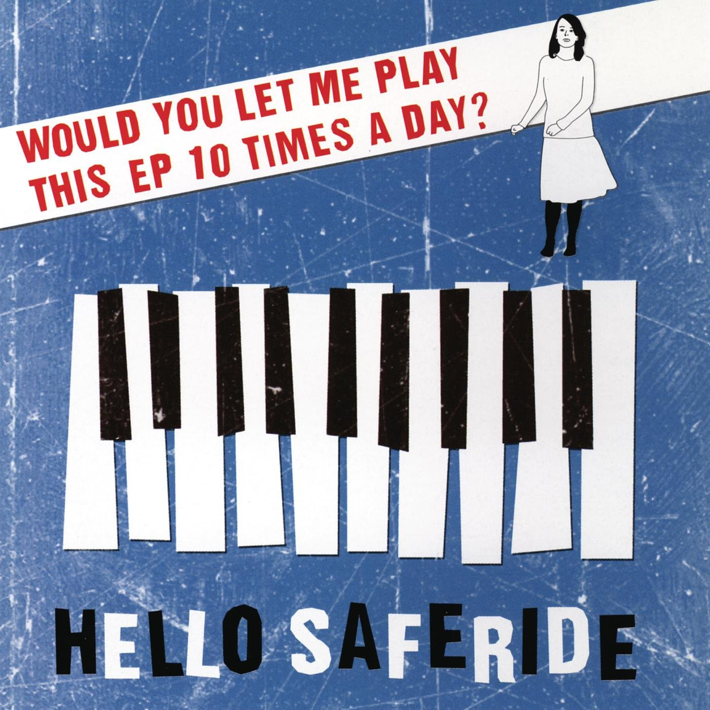Hello Saferide - Would You Let Me Play This EP 10 Times A Day? (2006) [FLAC] Download