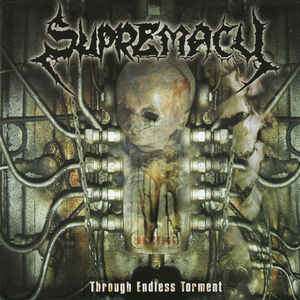 Supremacy – Through Endless Torment (2004) [FLAC]