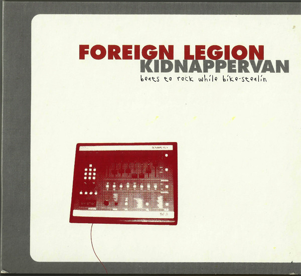 Foreign Legion - Kidnappervan Beats To Rock While Bike Stealin' (2000) [FLAC] Download