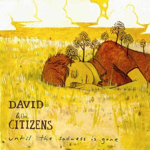David & The Citizens - Until The Sadness Is Gone (2003) [FLAC] Download