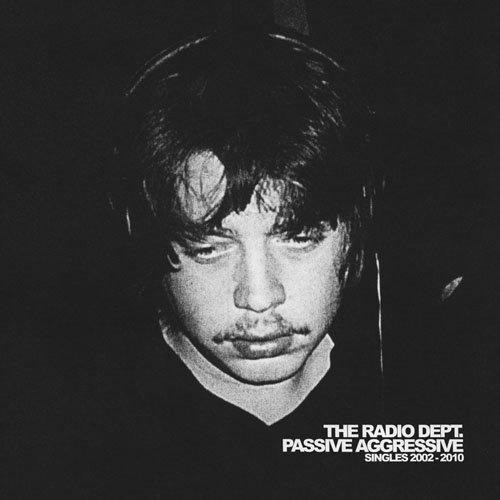 The Radio Dept. - Passive Aggressive: Singles 2002-2010 (2011) [FLAC] Download