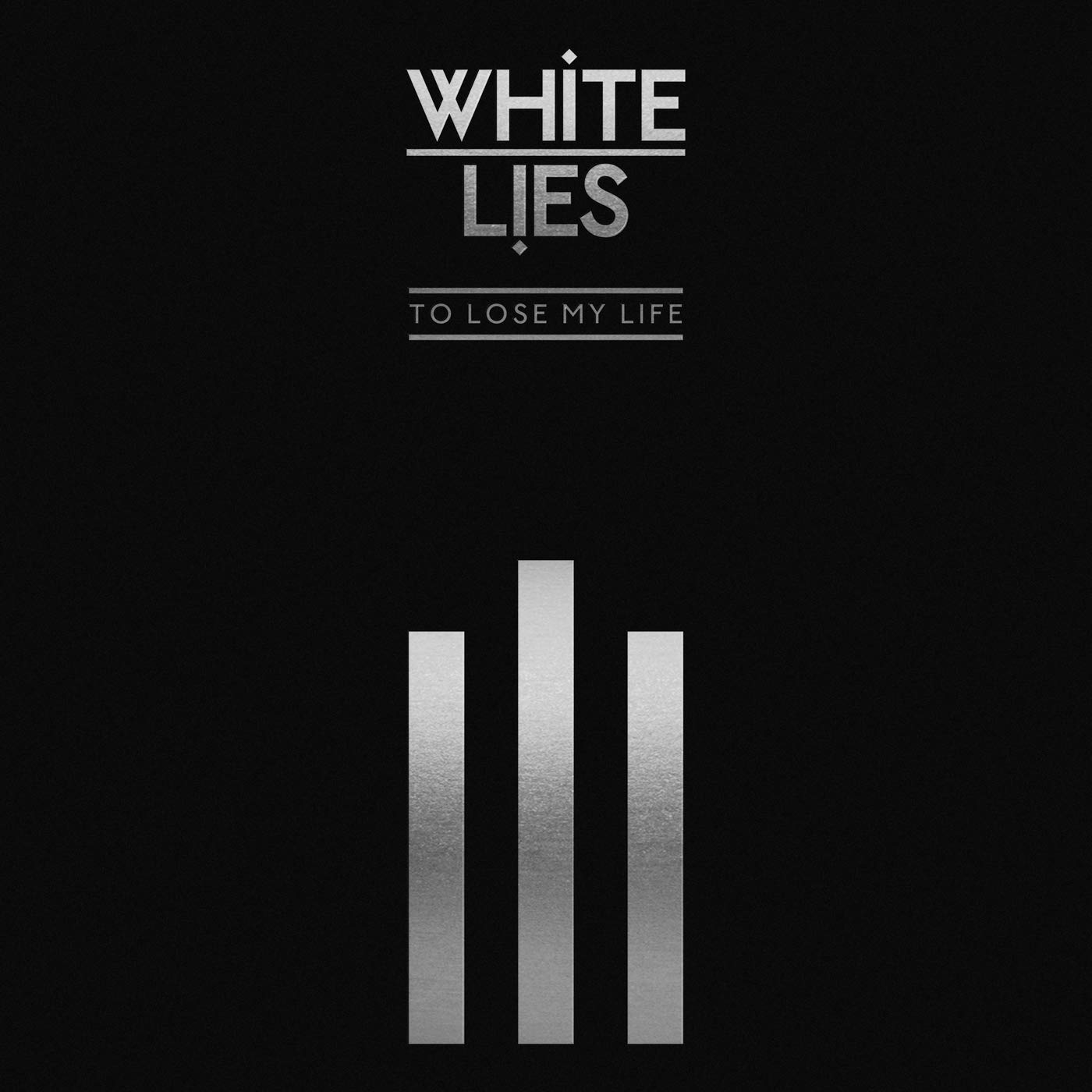 White Lies - To Lose My Life  10th anniversary (2019) [FLAC] Download