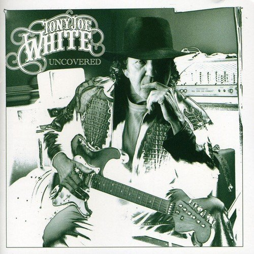 Tony Joe White - Uncovered (2006) [FLAC] Download