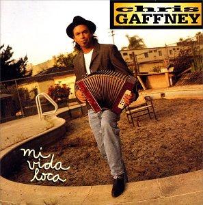 Chris Gaffney - Mi Vida Loca (1992) [FLAC] Download