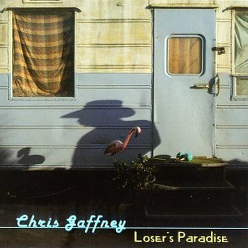 Chris Gaffney - Loser's Paradise (1995) [FLAC] Download