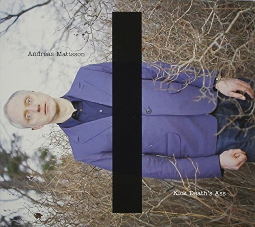 Andreas Mattsson - Kick Death's Ass (2011) [FLAC] Download