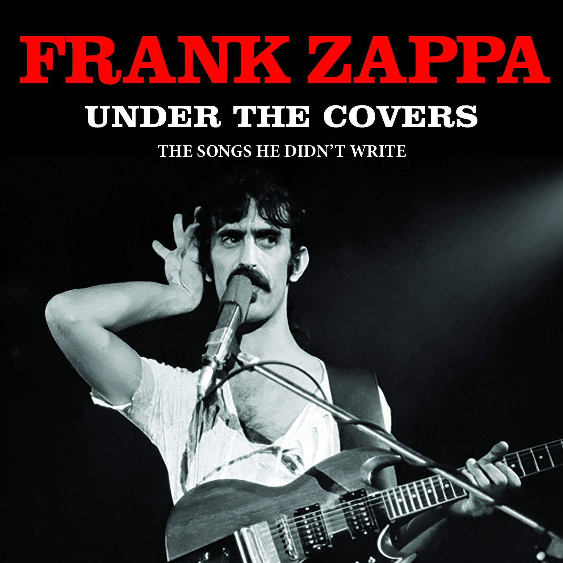 Frank Zappa - Under The Covers: The Songs He Didn't Write (2019) [FLAC] Download