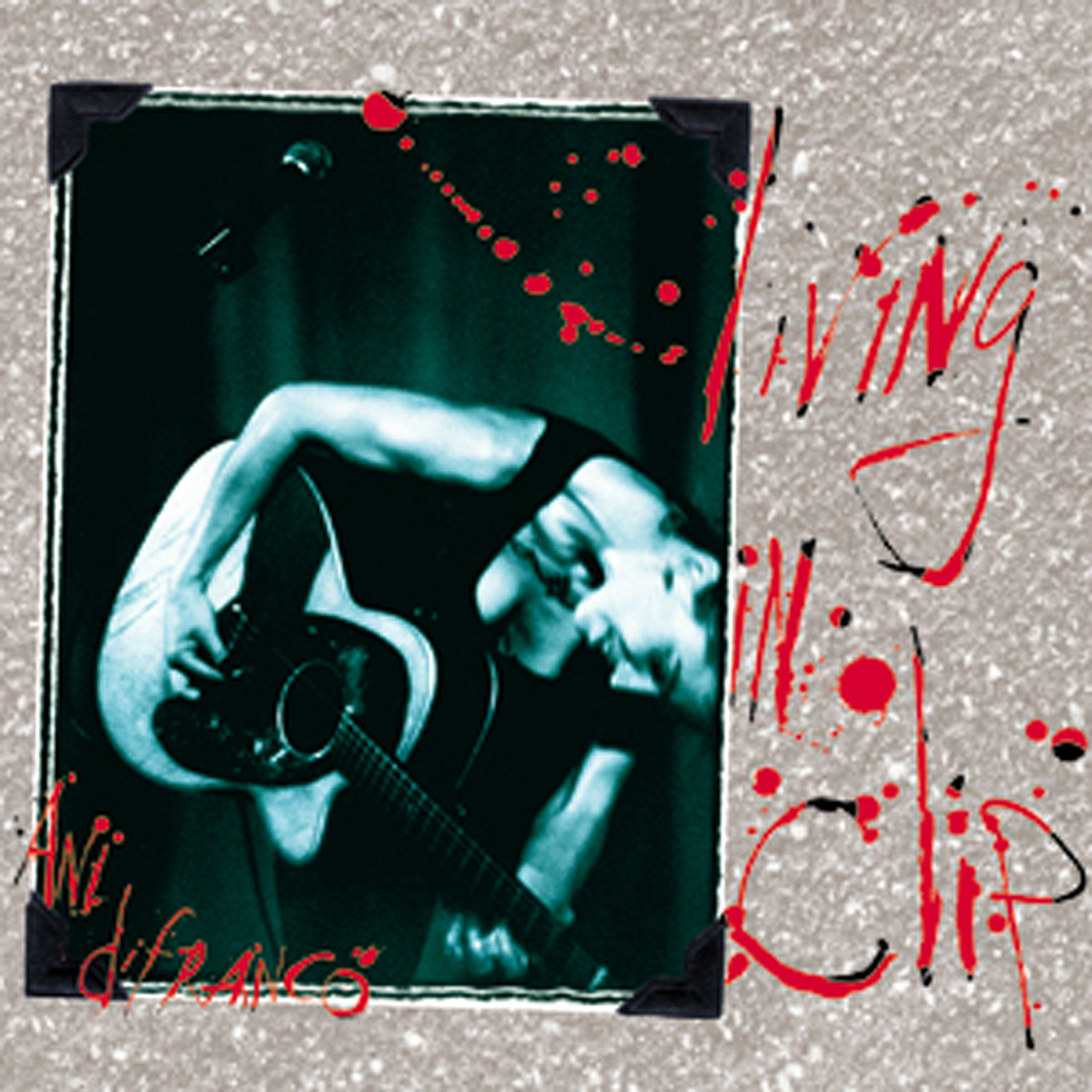 Ani DiFranco - Living In Clip (1997) [FLAC] Download