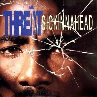Threat - Sickinnahead (1993) [FLAC] Download