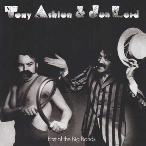 Tony Ashton & Jon Lord - First Of The Big Bands (2010) [FLAC] Download