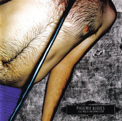 Phoenix Bodies - Too Much Information (2007) [FLAC] Download