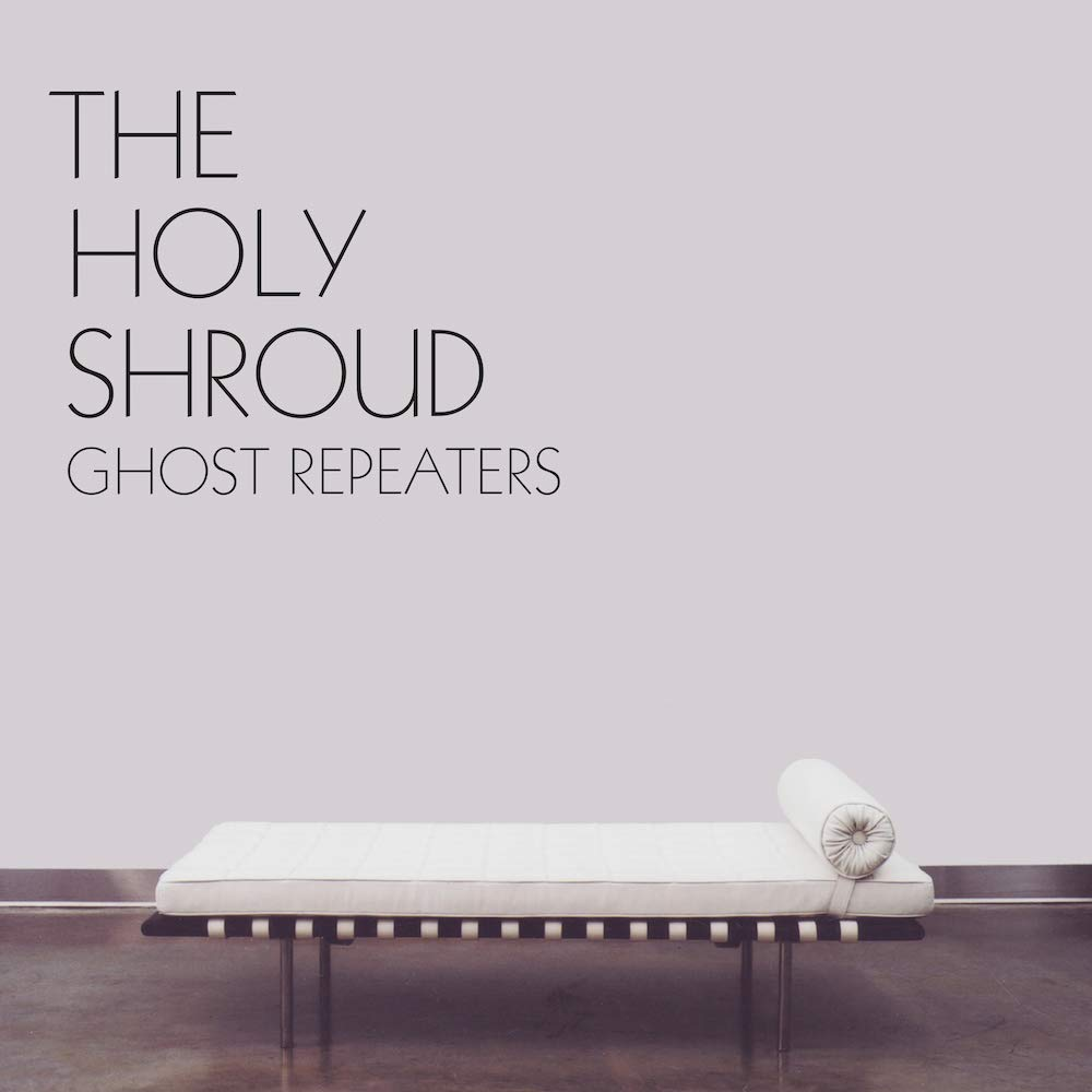 The Holy Shroud - Ghost Repeaters (2005) [FLAC] Download