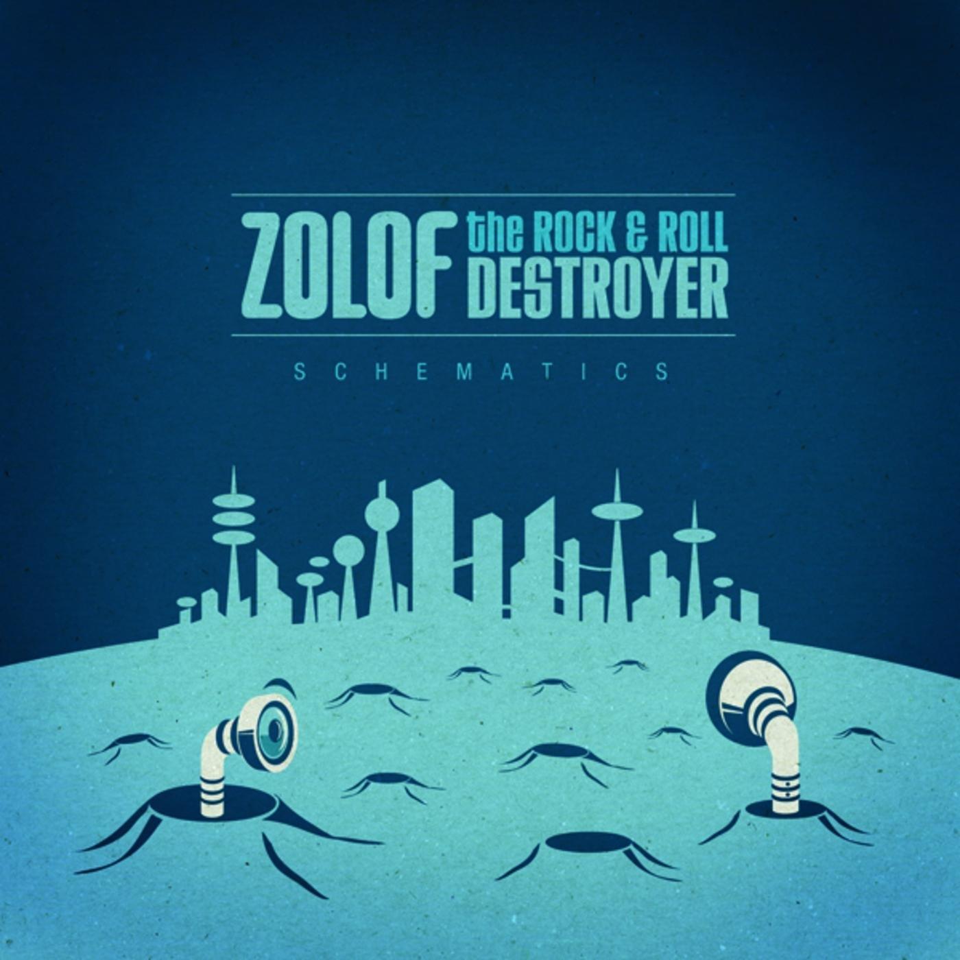 Zolof The Rock & Roll Destroyer - Schematics (2007) [FLAC] Download