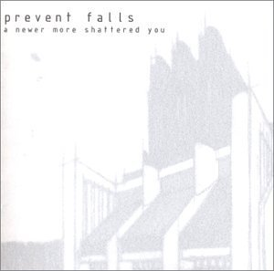 Prevent Falls – A Newer More Shattered You (2002) [FLAC]