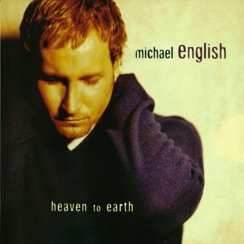 Michael English - Heaven To Earth (2000) [FLAC] Download