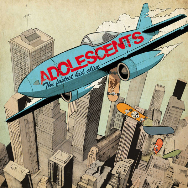 Adolescents - The Fastet Kid Alive (2011) [FLAC] Download