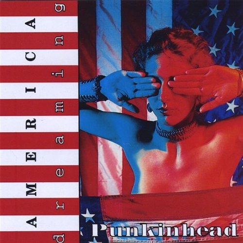Punkinhead - America Dreaming (1994) [FLAC] Download