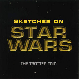 The Trotter Trio - Sketches On Star Wars (1997) [FLAC] Download