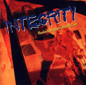 Integrity - Hookedlungstolenbreathcunt (1994) [FLAC] Download